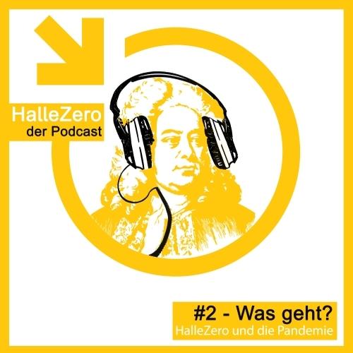 #2 – Was geht? HalleZero und die Pandemie