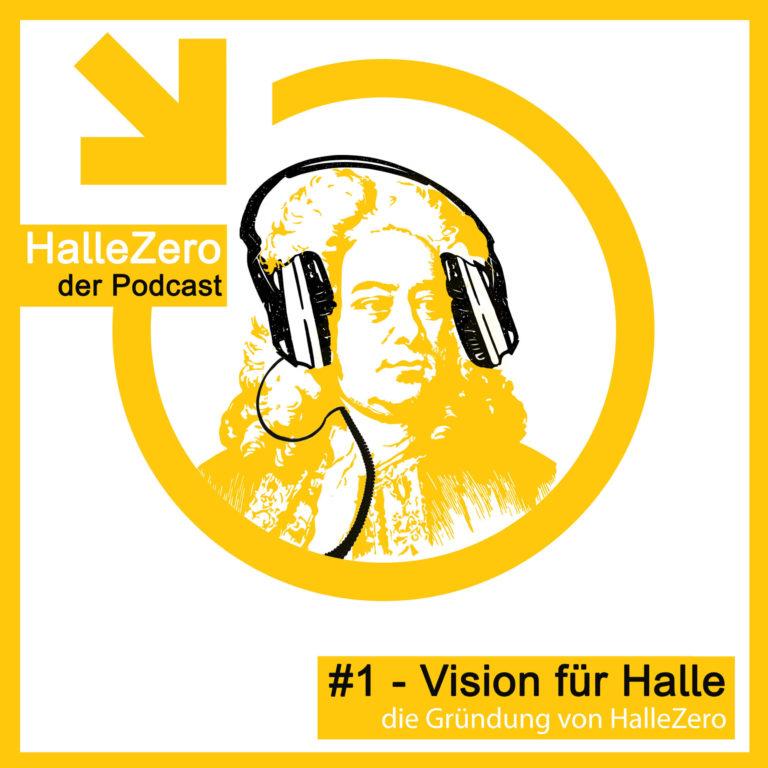 #1 Vision für Halle – die Gründung von HalleZero
